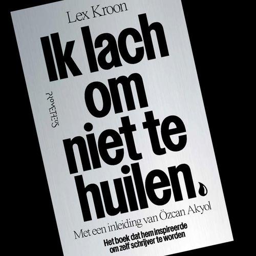 Afbeelding van Boek Ik lach om niet te huilen - Lex Kroon, met voorwoord van Eus